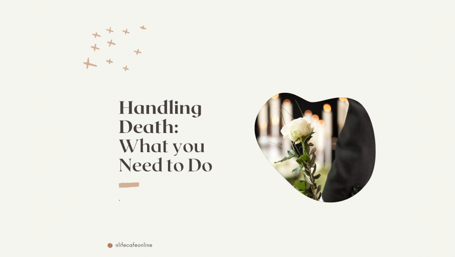 Handling Death: What you Need to Do