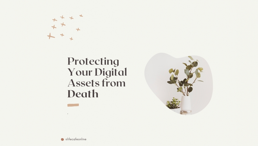 Your Digital Assets: Six Steps to protect them after death